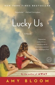 Lucky Us - A Novel ebook by Amy Bloom