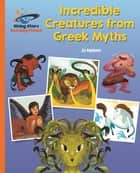 Reading Planet - Incredible Creatures from Greek Myths - Orange: Galaxy ebook by