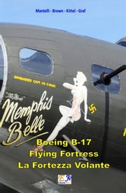 B-17 Flying Fortress - La Fortezza Volante ebook by Mantelli - Brown - Kittel - Graf