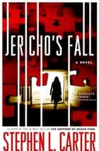 Jericho's Fall ebook by Stephen L. Carter