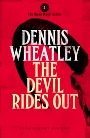 The Devil Rides Out ebook by Dennis Wheatley