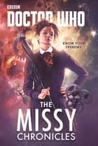 Doctor Who: The Missy Chronicles ebook by Cavan Scott, Jacqueline Rayner, Paul Magrs,...