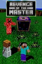 Revenge of the Master - The Mastercreeper Plan, #2 ebook by Cantonfield Kids