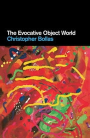 The Evocative Object World ebook by Christopher Bollas