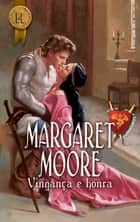 Vingança e honra ebook by Margaret Moore