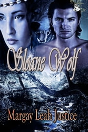 Sloane Wolf ebook by Margay Leah Justice