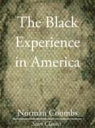 The Black Experience in America ebook by Norman Coombs