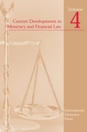 Current Developments in Monetary and Financial Law, Vol. 4 ebook by International Monetary Fund