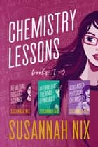 Chemistry Lessons Box Set - Books 1-3 ebook by Susannah Nix