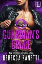 Guardian's Grace ebook by Rebecca Zanetti