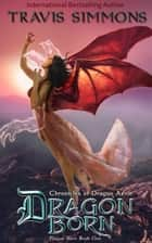 Dragon Born ebook by Travis Simmons