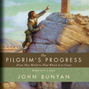 The Pilgrim's Progress - From This World to That Which Is to Come Áudiolivro by John Bunyan