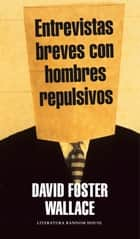 Entrevistas breves con hombres repulsivos ebook by David Foster Wallace