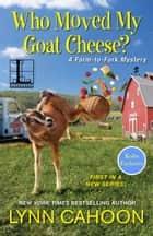 Who Moved My Goat Cheese? ekitaplar by Lynn Cahoon