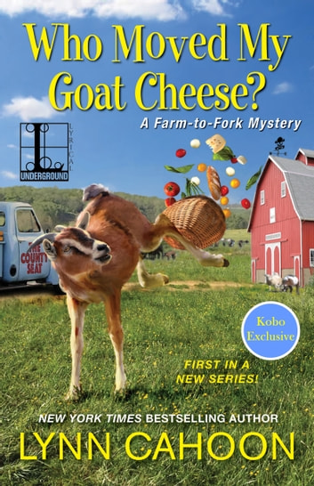 Who Moved My Goat Cheese? ebook by Lynn Cahoon