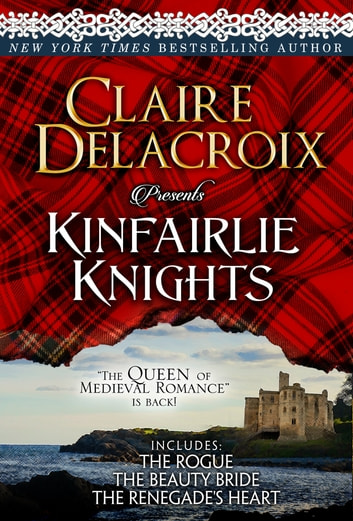 Kinfairlie Knights - First Book in Each Scottish Medieval Romance Series ebook by Claire Delacroix