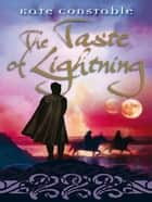 The Taste of Lightning ebook by Kate Constable