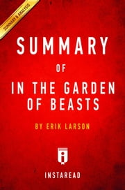 Summary of In the Garden of Beasts - by Erik Larson | Includes Analysis ebook by Instaread Summaries