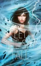Let the Sky Fall ebook by Shannon Messenger, Anais Goacolou