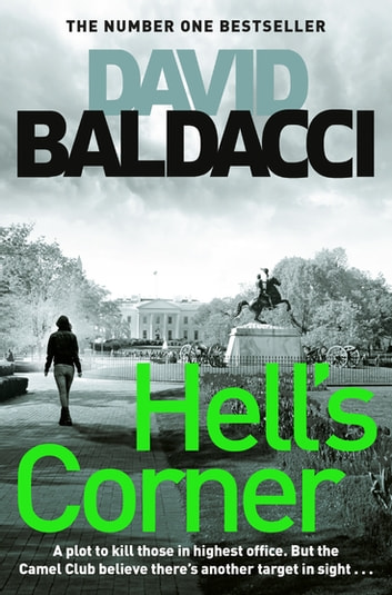 Hell's Corner - The Camel Club Book 5 ebook by David Baldacci