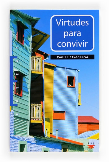 Virtudes para convivir (eBook-ePub) ebook by Xavier Etxeberría Mauleón