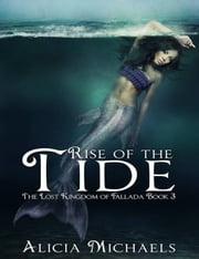 Rise of the Tide ebook by Alicia Michaels