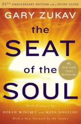 The Seat of the Soul ebook by Gary Zukav