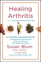 Healing Arthritis - Your 3-Step Guide to Conquering Arthritis Naturally ebook by