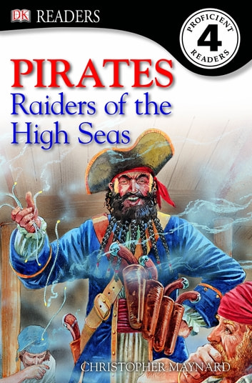 Pirates! Raiders Of The High Seas ebook by Christopher Maynard,Harriet Griffey,DK