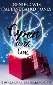 Open With Care ebook by Pauline Baird Jones,Genie Davis