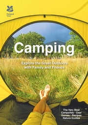 Camping - Explore the great outdoors with family and friends ebook by Don Philpott