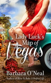 Lady Luck's Map of Vegas - A Novel ebook by Barbara O'Neal