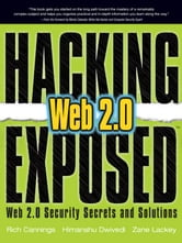 Hacking Exposed Web 2.0: Web 2.0 Security Secrets and Solutions ebook by Cannings, Rich