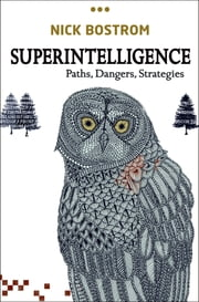 Superintelligence - Paths, Dangers, Strategies ebook by Kobo.Web.Store.Products.Fields.ContributorFieldViewModel