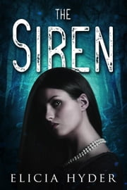 The Siren - The Soul Summoner, #2 ebook by Elicia Hyder