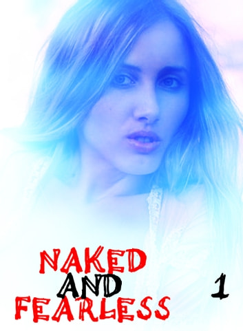 Naked and Fearless - A sexy photo book - Volume 1 ebook by Amanda Caldwell