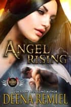 Angel Rising ebook by Deena Remiel