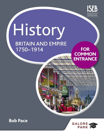 History for Common Entrance: Britain and Empire 1750-1914 ebook by Bob Pace