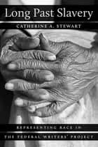 Long Past Slavery ebook by Catherine A. Stewart