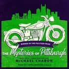 The Mysteries Of Pittsburgh audiobook by Michael Chabon