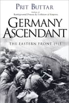 Germany Ascendant ebook by Prit Buttar