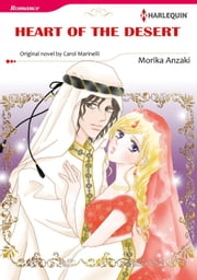 HEART OF THE DESERT - Harlequin Comics ebook by Carol Marinelli,MORIKA ANZAKI