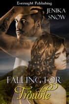 Falling for Trouble ebook by Jenika Snow