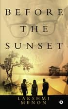 Before the Sunset ebook by Lakshmi Menon