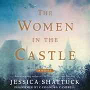 The Women in the Castle audiobook by Jessica Shattuck