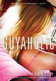 Guyaholic ebook by Carolyn Mackler