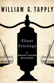 Client Privilege eBook von William G. Tapply