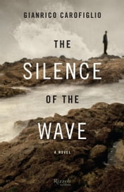 The Silence of the Wave ebook by Gianrico Carofiglio,Howard Curtis