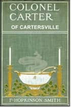 Colonel Carter of Cartersville ebook by F. Hopkinson Smith