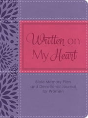 Written on My Heart - Bible Memory Plan and Devotional Journal for Women ebook by Jean Fischer
